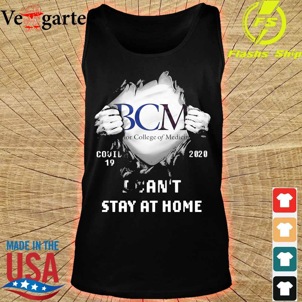 Blood inside me BCM Baylor College of Medicine covid-19 2020 I can't stay at home s tank top
