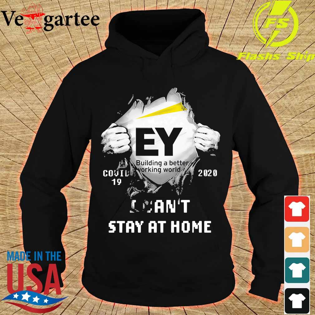 Blood inside me Building a better working world covid-19 2020 I can't stay at home s hoodie