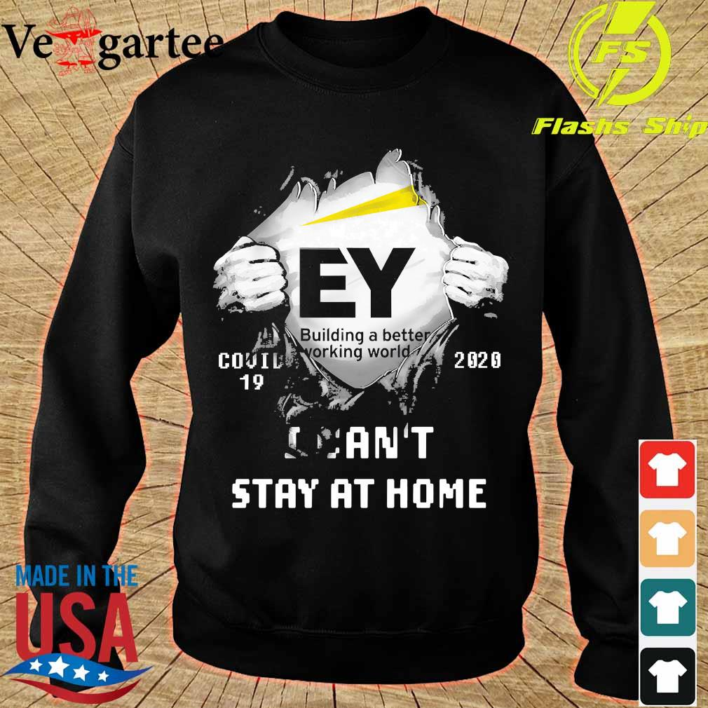 Blood inside me Building a better working world covid-19 2020 I can't stay at home s sweater