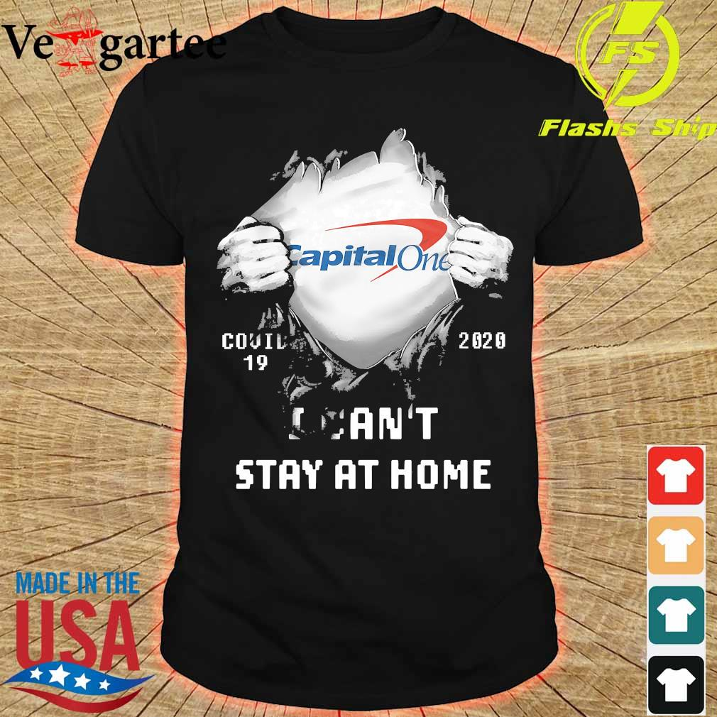 Blood inside me Capital One covid-19 2020 I can't stay at home shirt