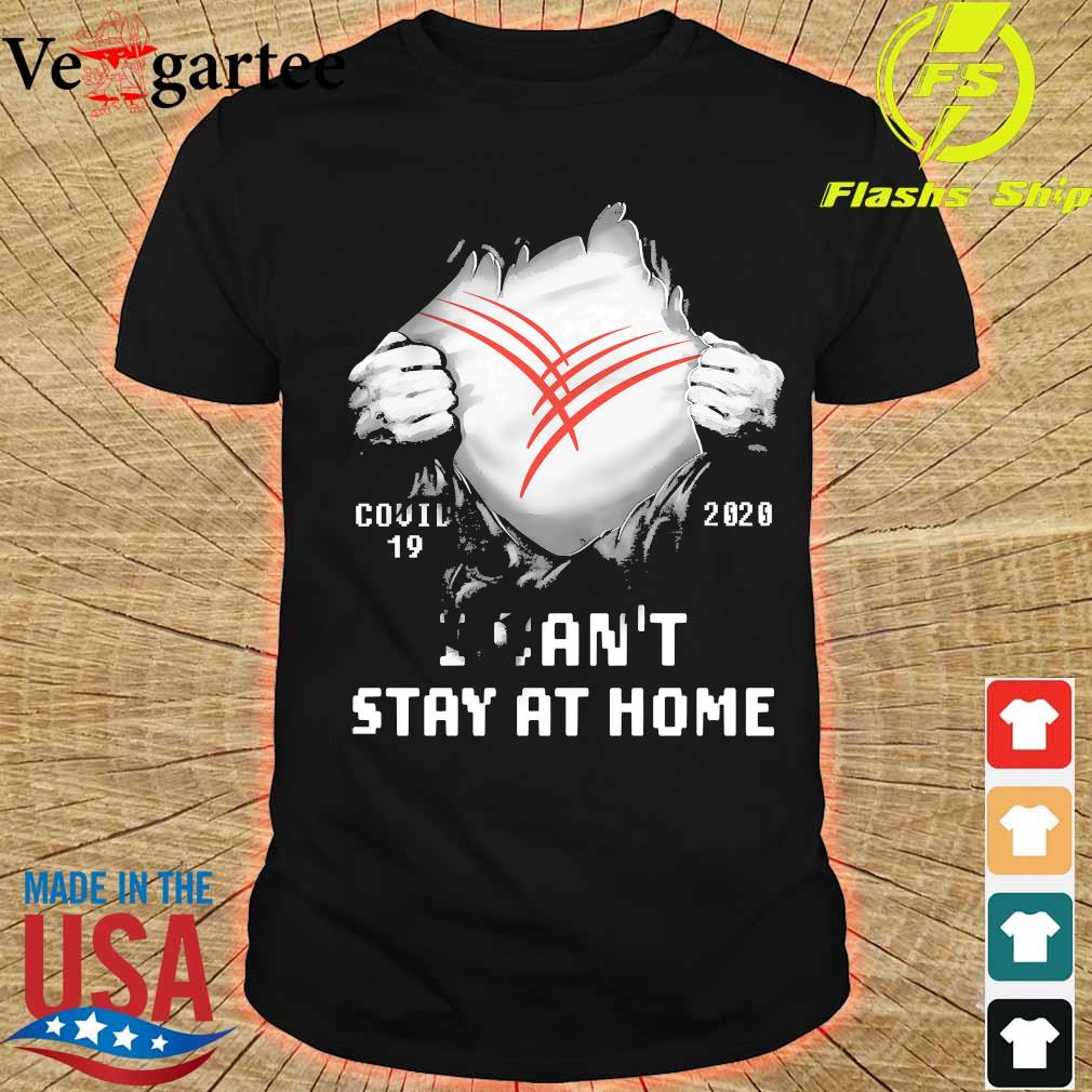 Blood inside me Cardinal Health covid-19 2020 I can't stay at home shirt