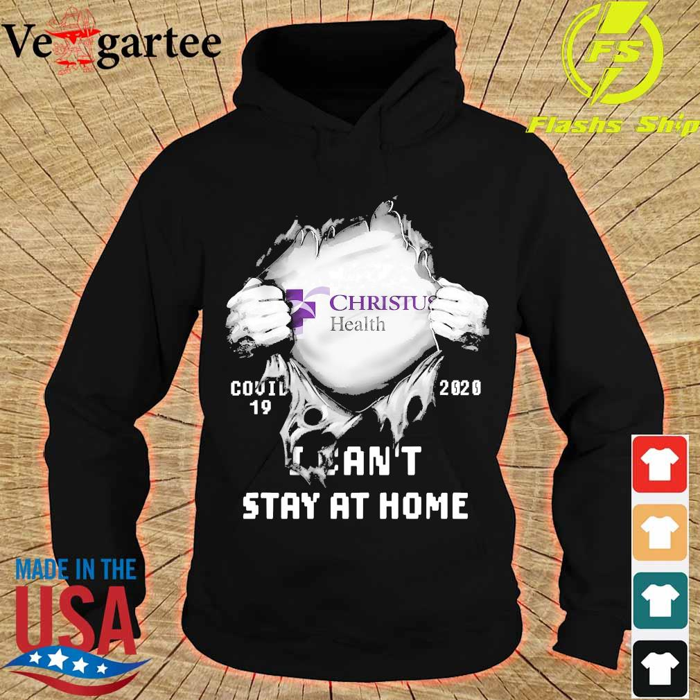 Blood inside me Christus Health covid-19 2020 I can't stay at home s hoodie
