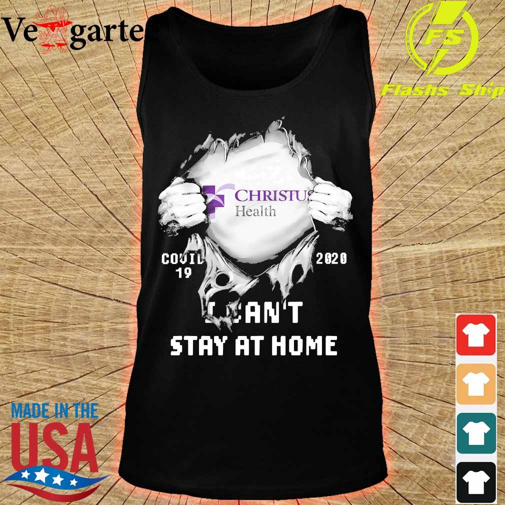 Blood inside me Christus Health covid-19 2020 I can't stay at home s tank top