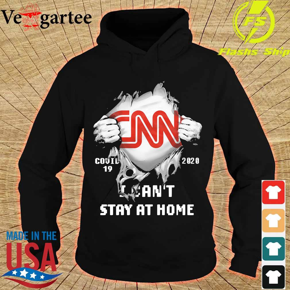 Blood inside me CNN covid-19 2020 I can't stay at home s hoodie