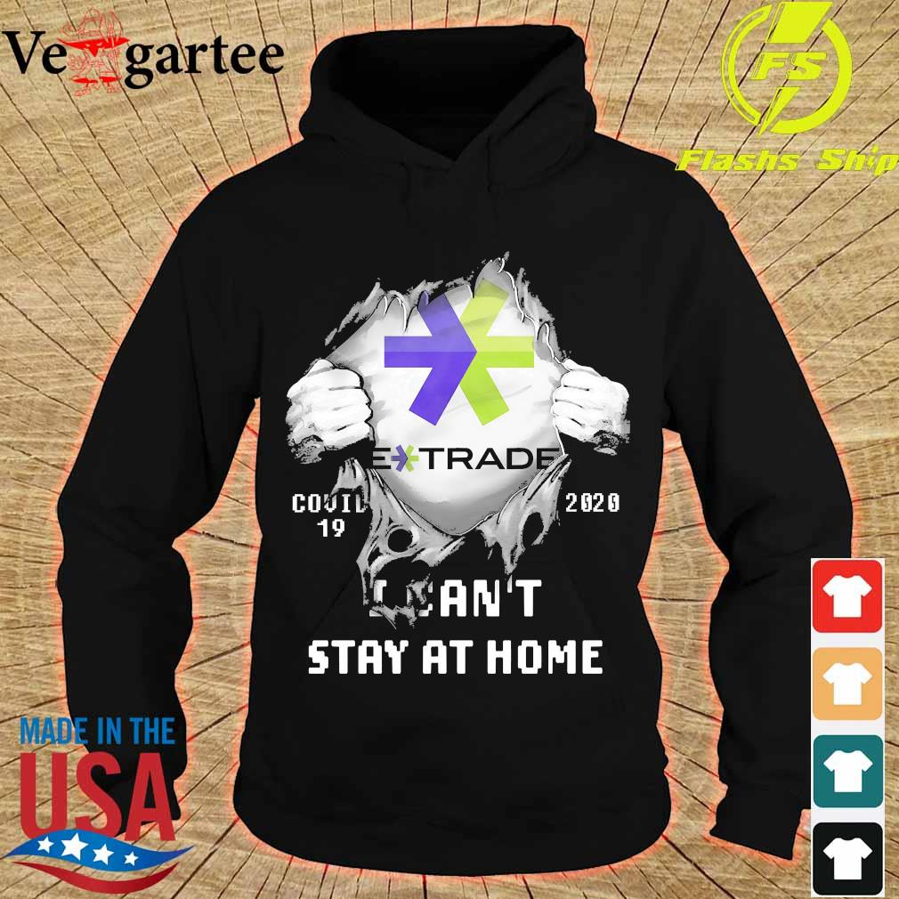 Blood inside me E Trade covid-19 2020 I can't stay at home s hoodie