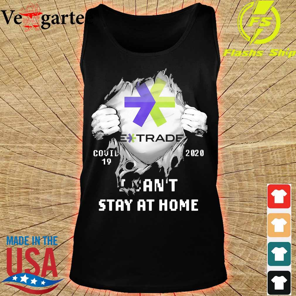 Blood inside me E Trade covid-19 2020 I can't stay at home s tank top