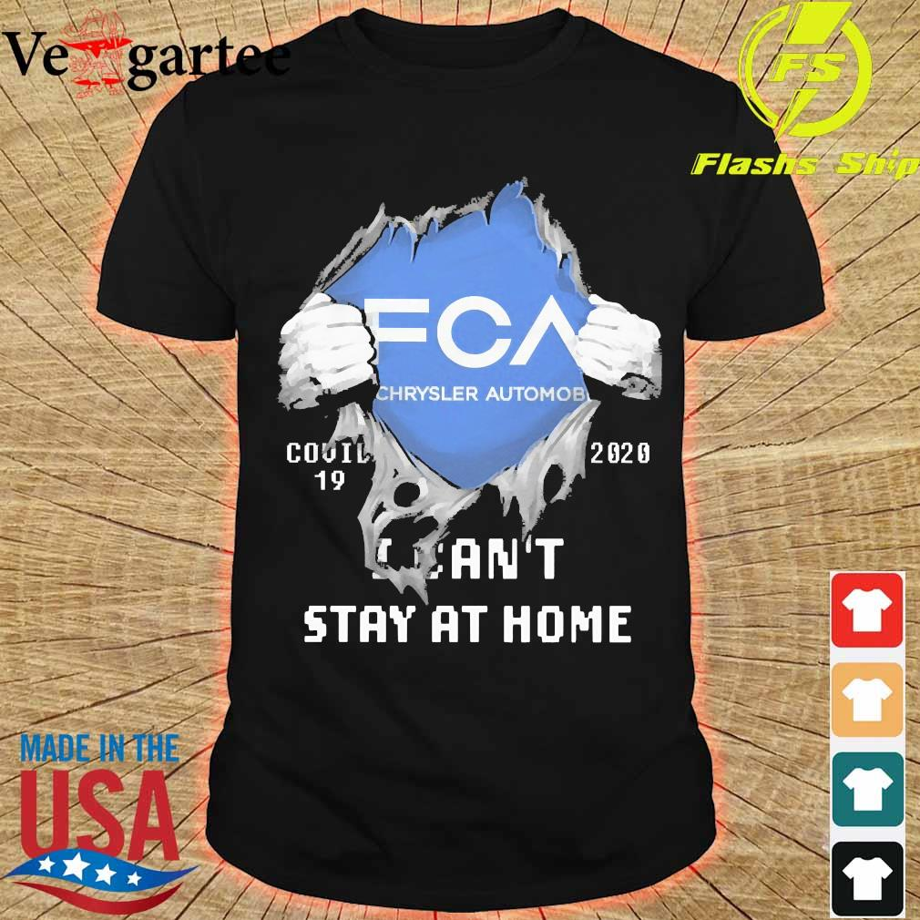 Blood inside me FCA Chrysler Automobile covid-19 2020 I can't stay at home shirt