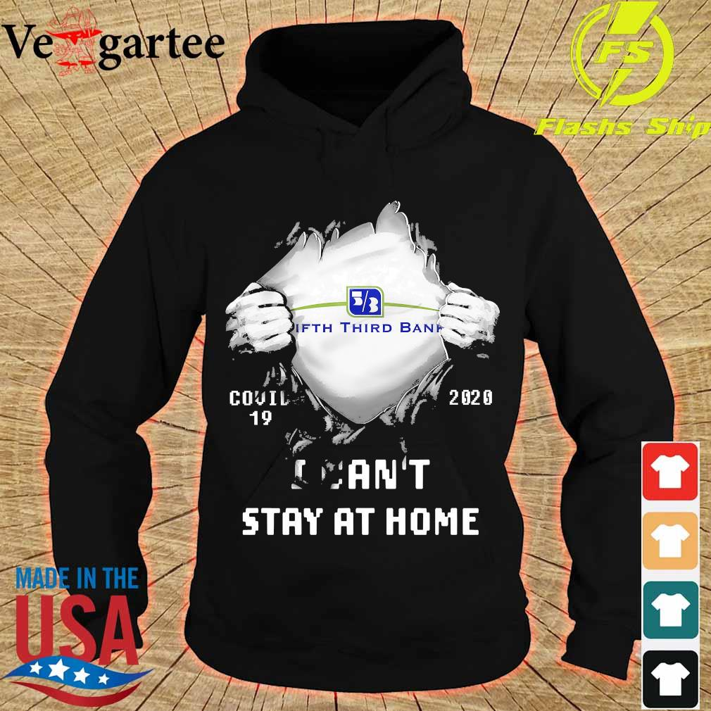 Blood inside me Fifth Third Bank covid-19 2020 I can't stay at home s hoodie