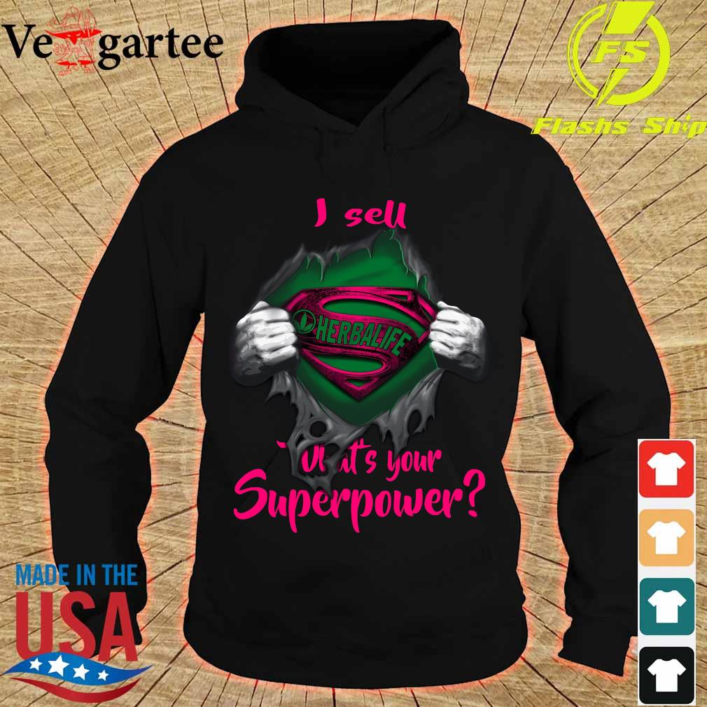 Blood inside me Herbalife I sell What's your superpower s hoodie