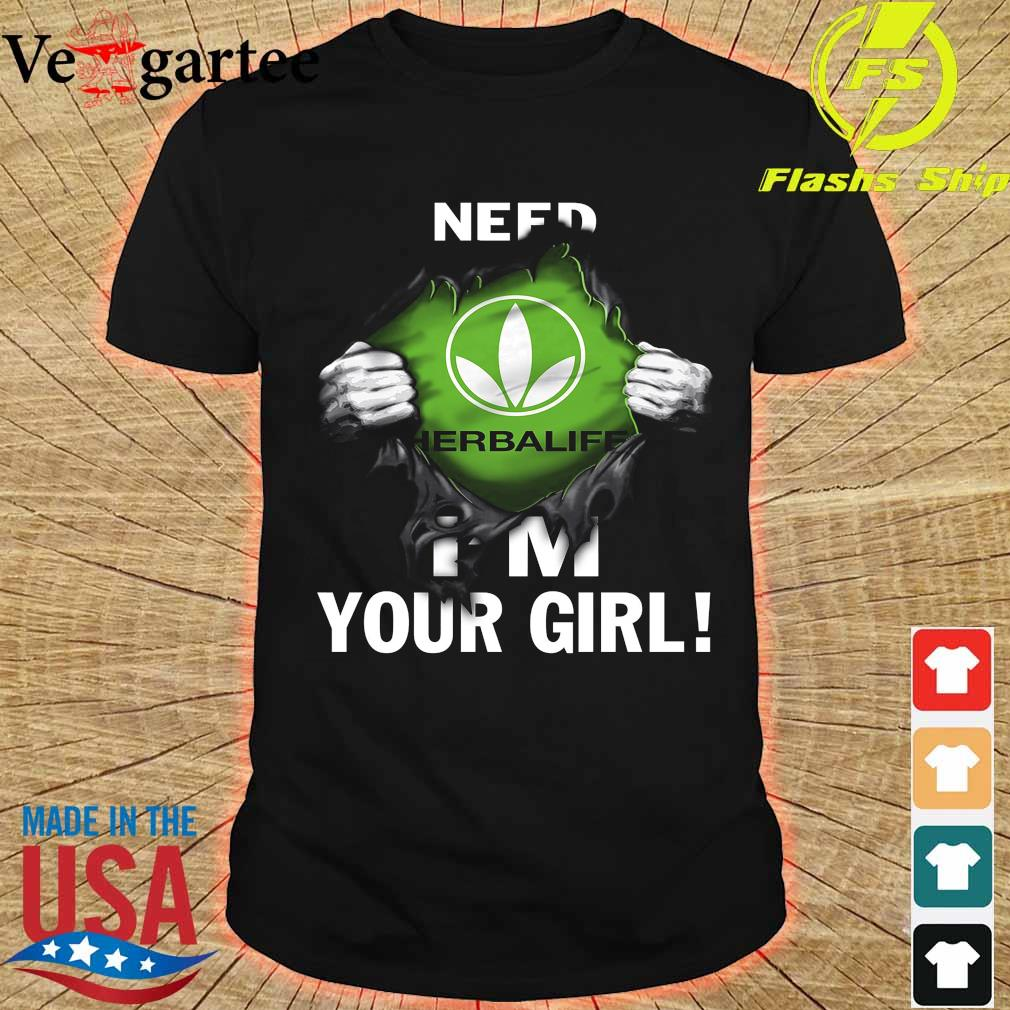 Blood inside me Herbalife need I'm your girl shirt