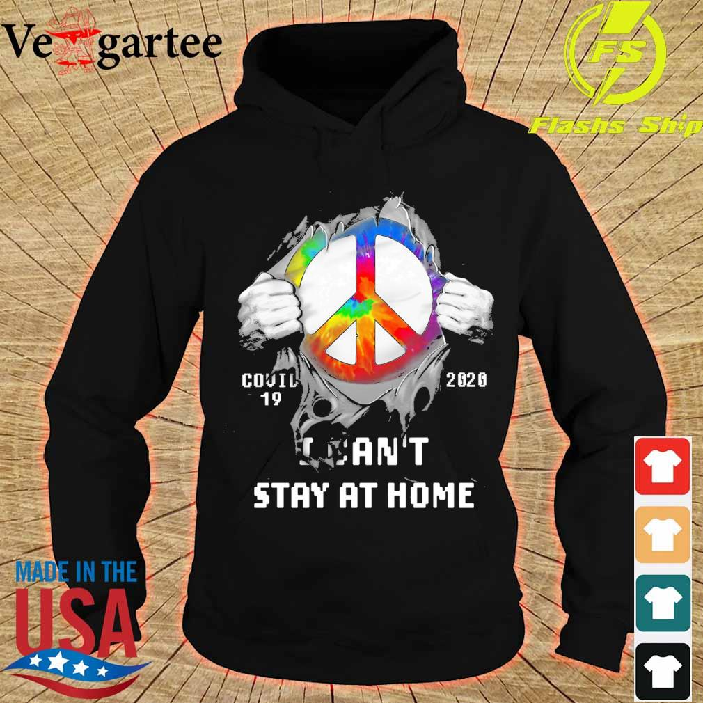 Blood inside me hippie icon covid 19 2020 I can't stay at home s hoodie