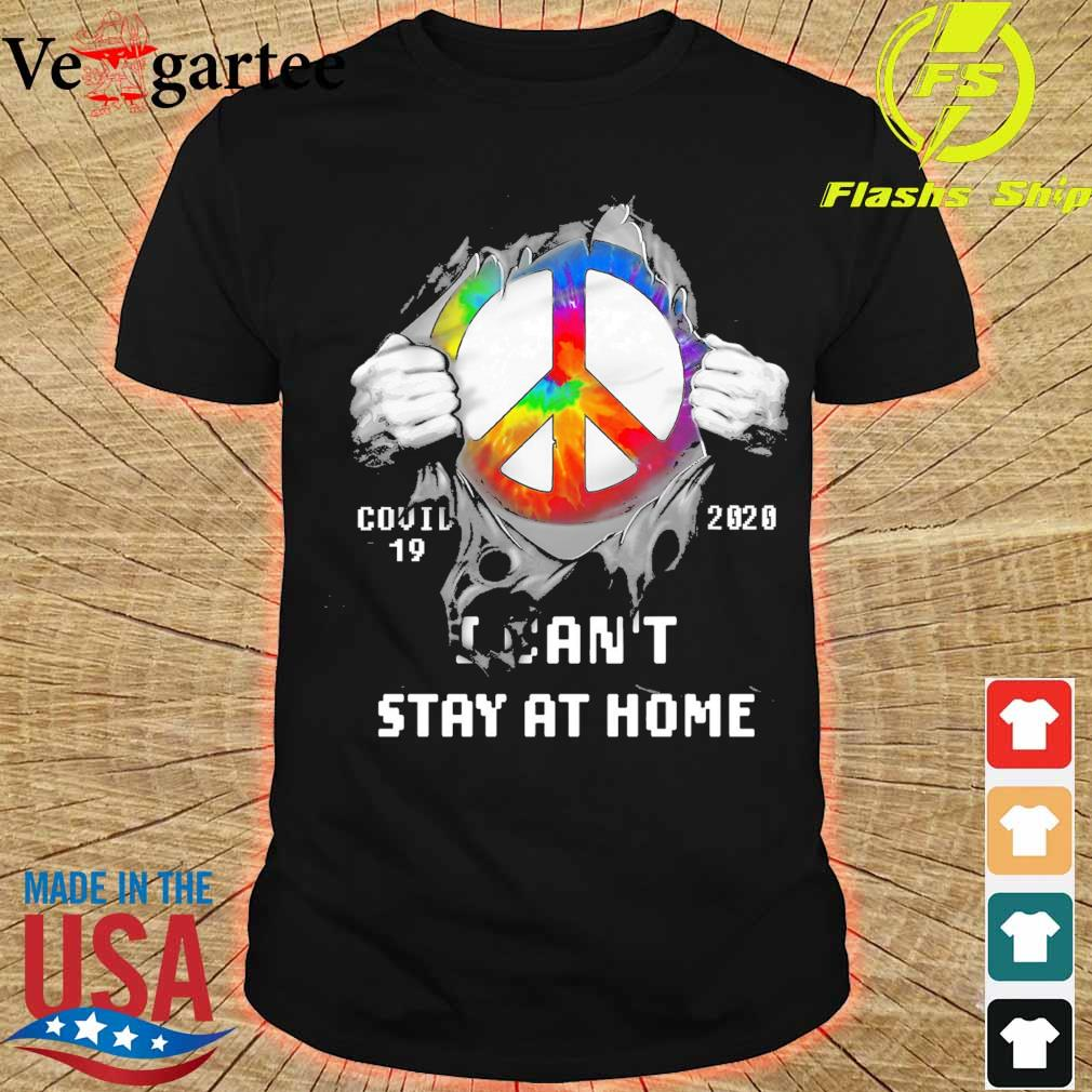 Blood inside me hippie icon covid 19 2020 I can't stay at home shirt
