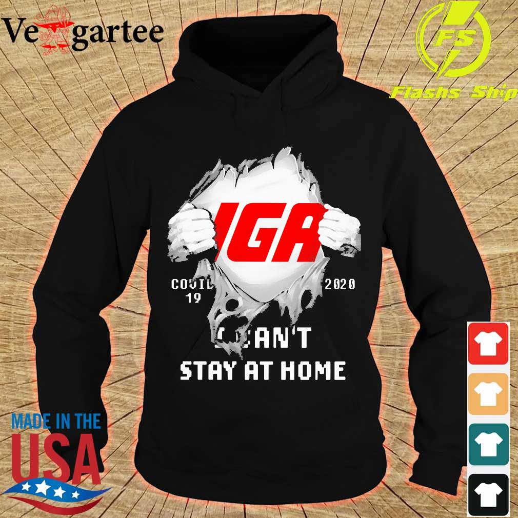 Blood inside me Iga covid-19 2020 I can't stay at home s hoodie