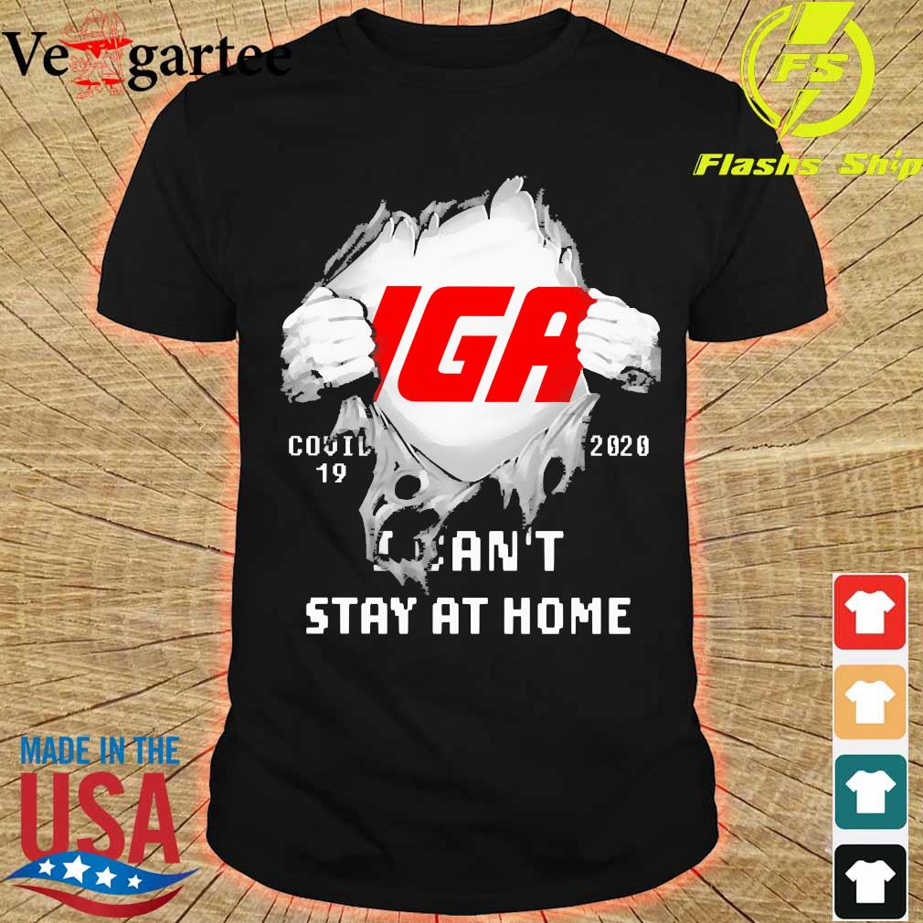 Blood inside me Iga covid-19 2020 I can't stay at home shirt