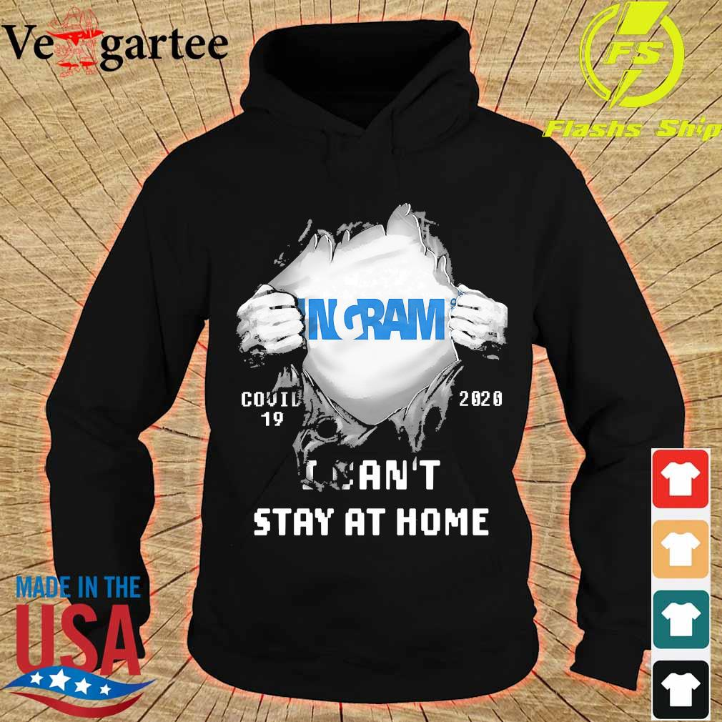 Blood inside me Ingram covid-19 2020 I can't stay at home s hoodie