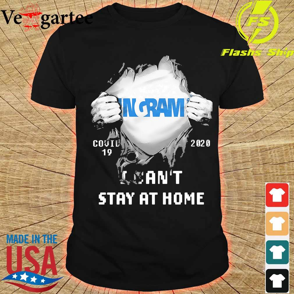 Blood inside me Ingram covid-19 2020 I can't stay at home shirt