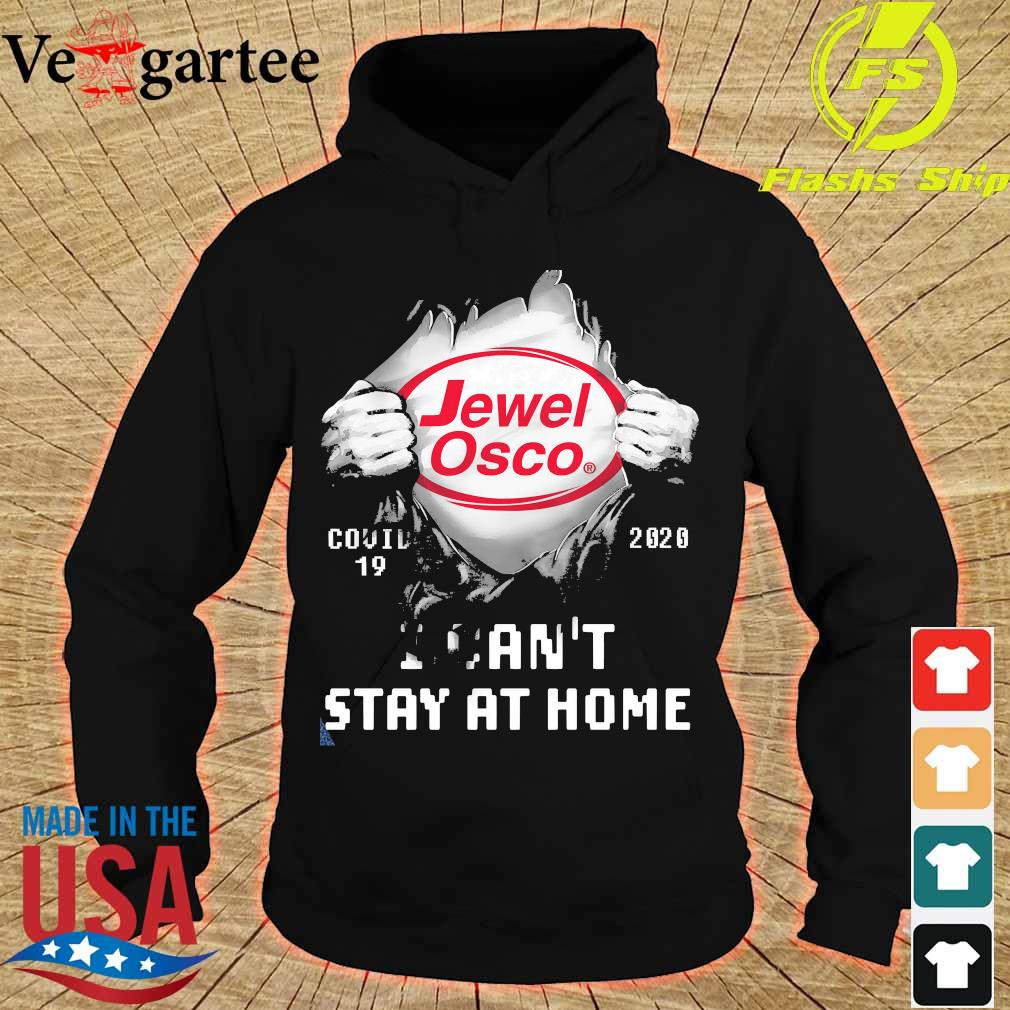 Blood inside me Jewel Osco covid-19 2020 I can't stay at home s hoodie