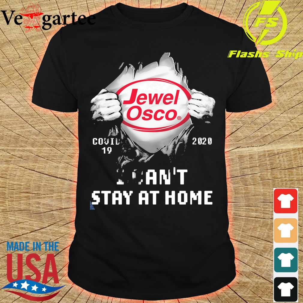 Blood inside me Jewel Osco covid-19 2020 I can't stay at home shirt