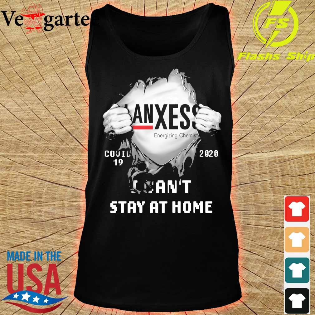blood inside me Lanxess Energizing Chemistry covid 19 2020 I can't stay at home s tank top