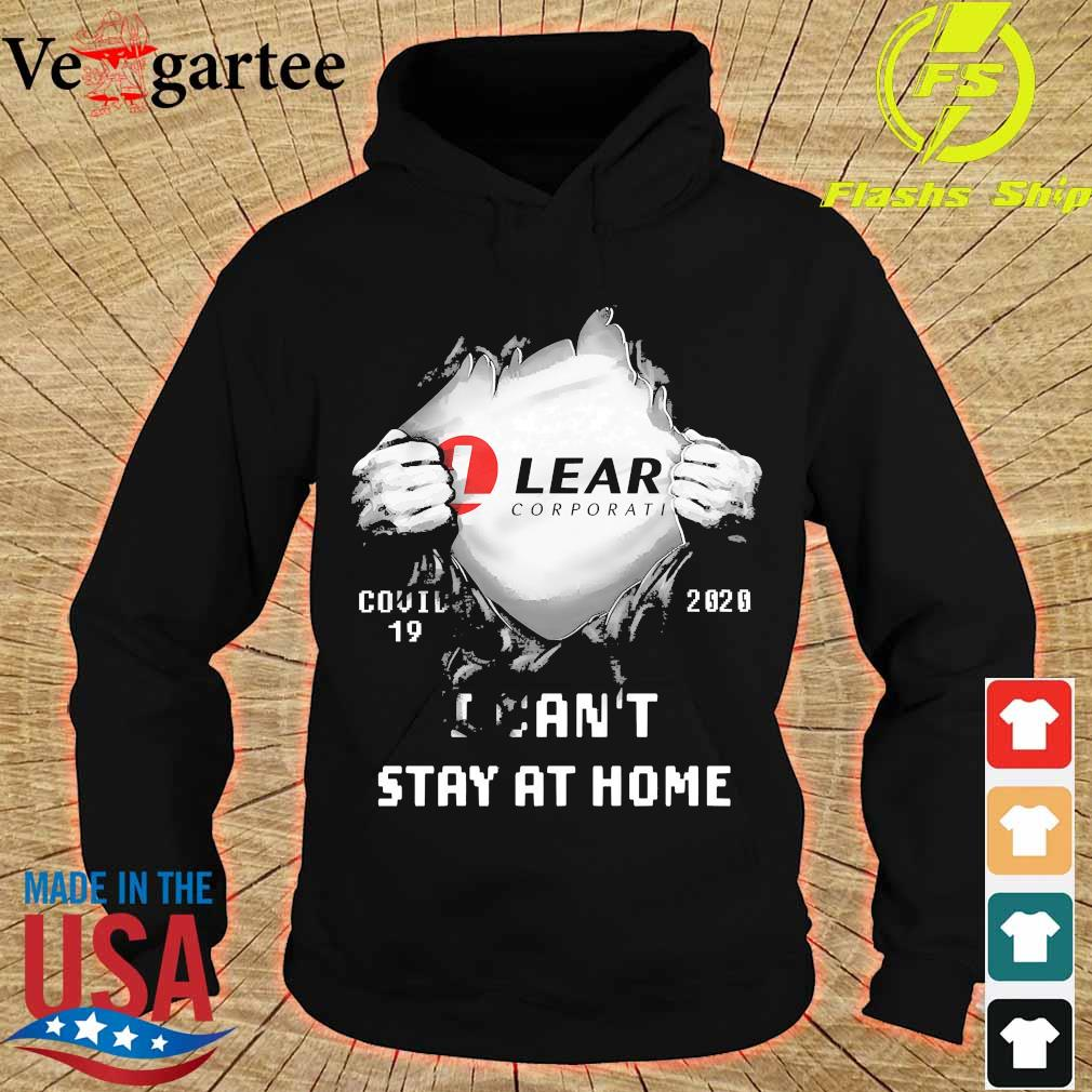 Blood inside me Lear Corporati covid-19 2020 I can't stay at home s hoodie