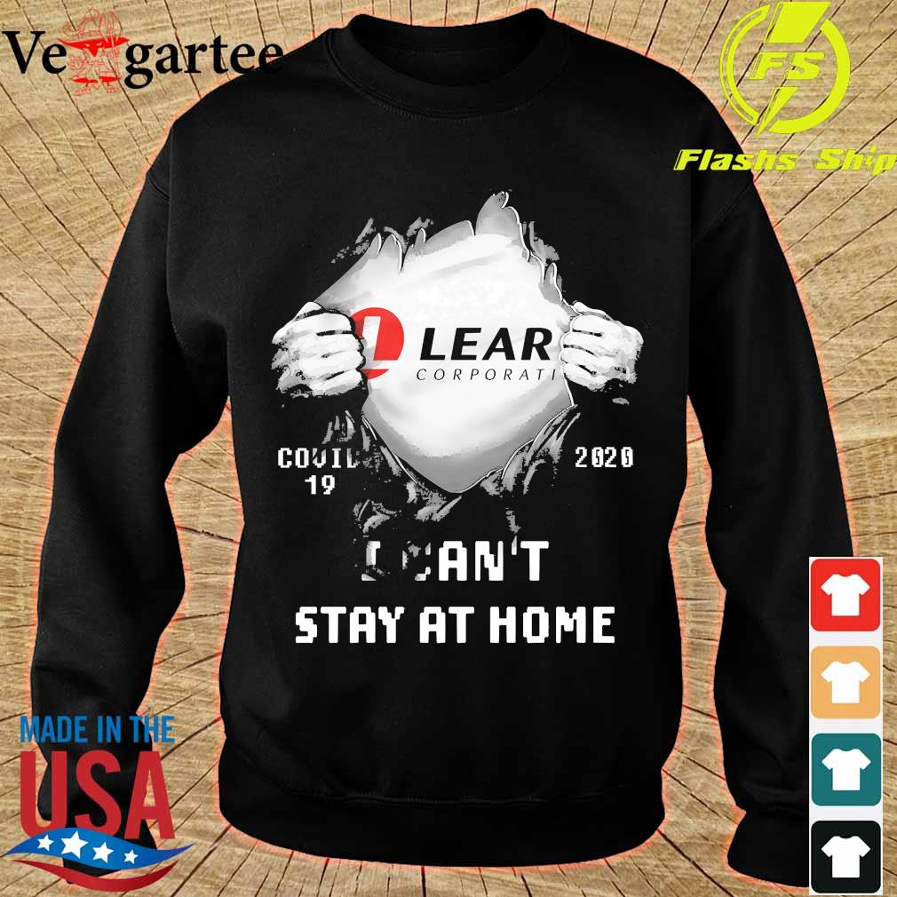 Blood inside me Lear Corporati covid-19 2020 I can't stay at home s sweater