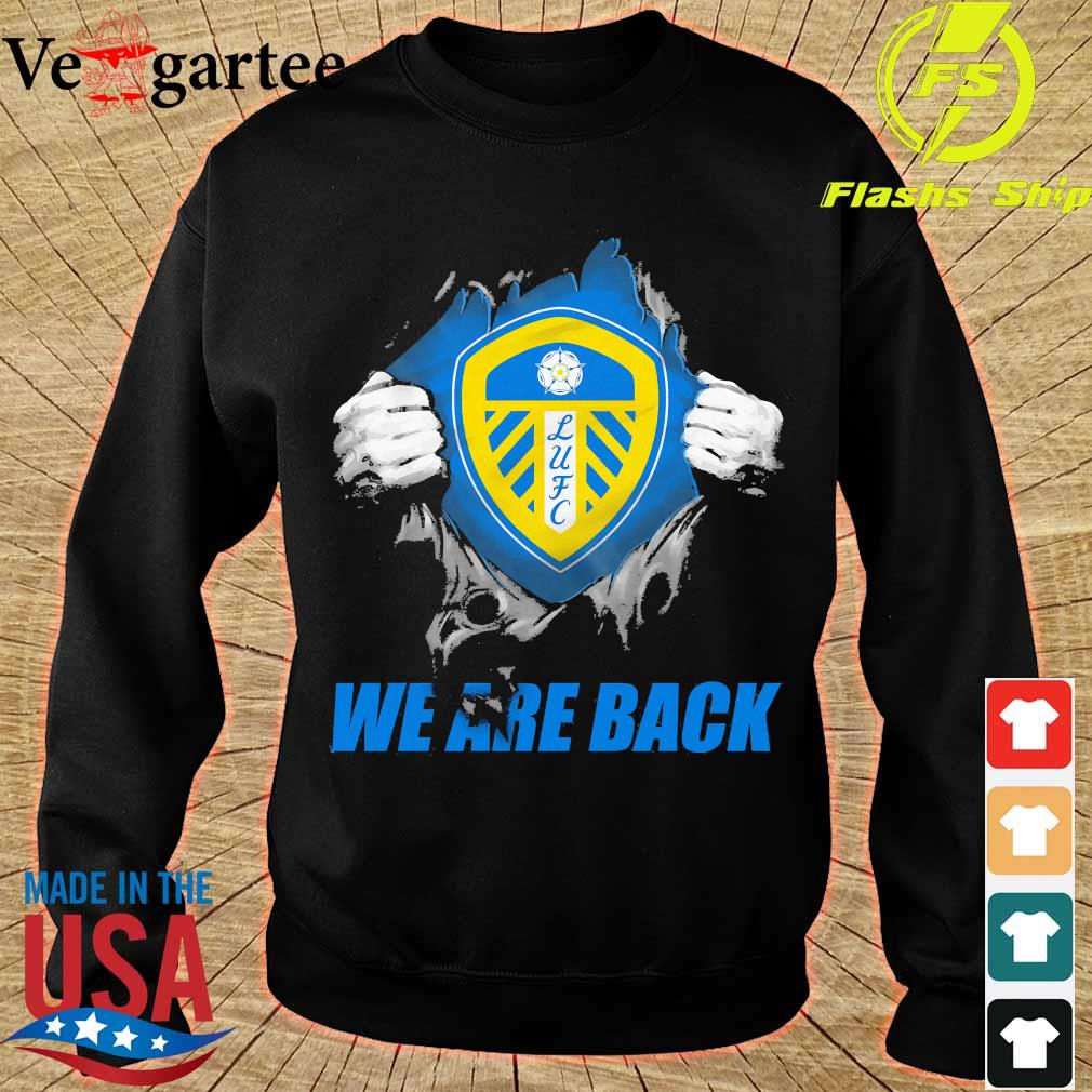 Blood inside me Leeds United We are back s sweater