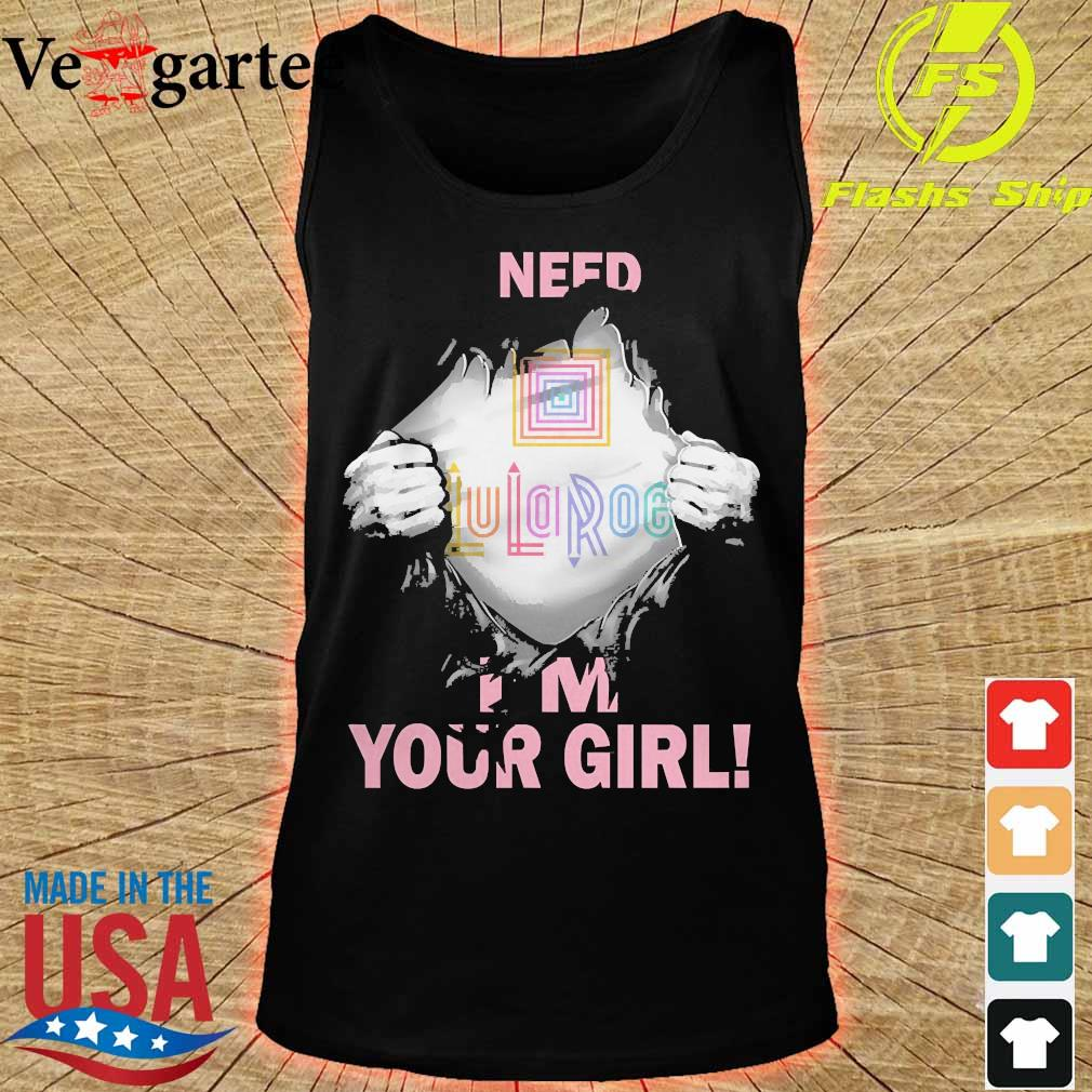 Blood inside me Lularoe need i'm your girl s tank top