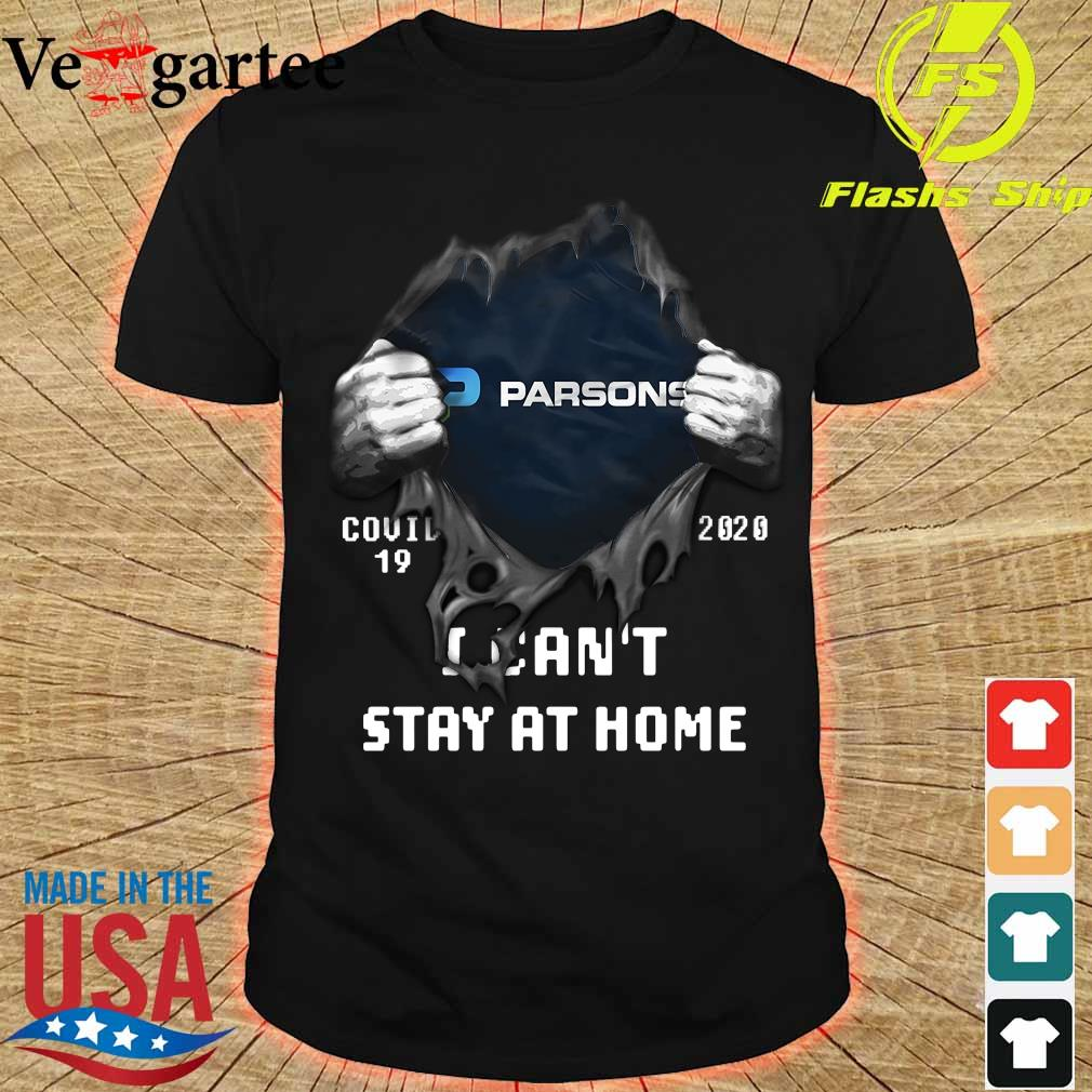 Blood inside me Parsons covid-19 2020 I can't stay at home shirt