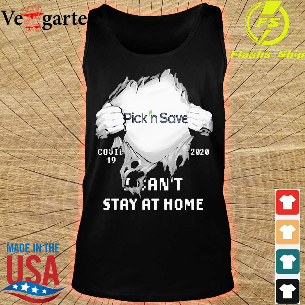 Blood inside me Pick'n Save covid-19 2020 I can't stay at home s tank top