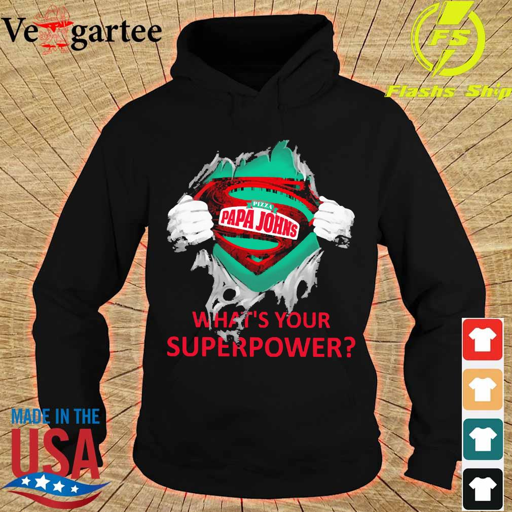 Blood inside me Pizza Papa Johns what's your superpower s hoodie