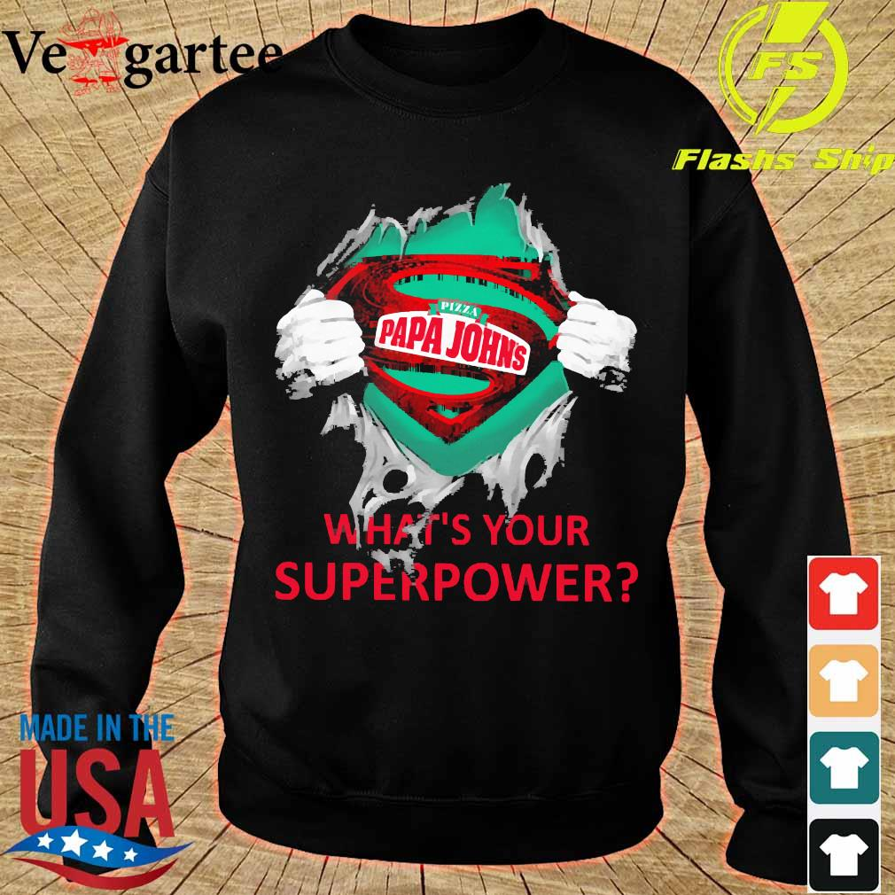 Blood inside me Pizza Papa Johns what's your superpower s sweater