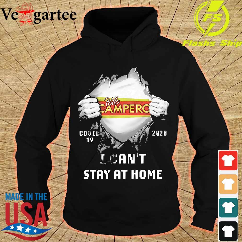 Blood inside me Pollo Campero covid-19 2020 I can't stay at home s hoodie