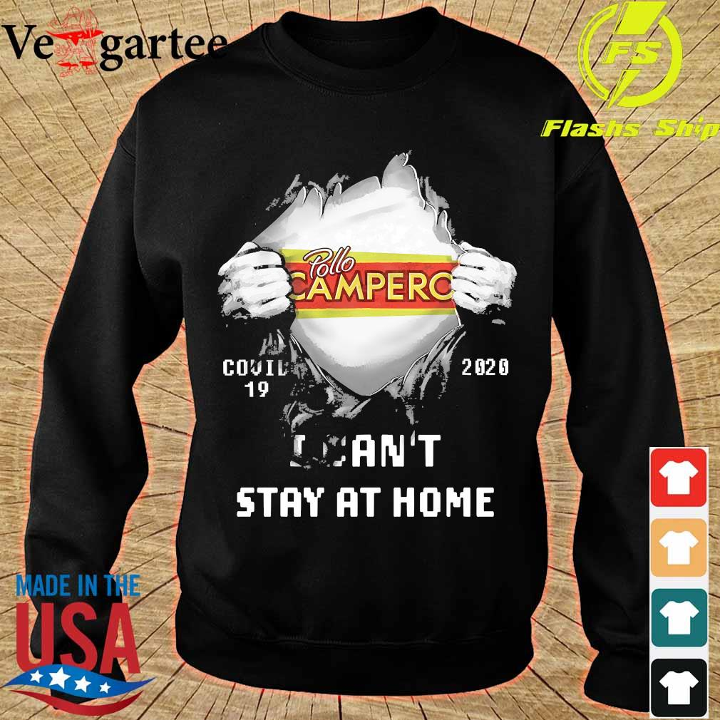 Blood inside me Pollo Campero covid-19 2020 I can't stay at home s sweater