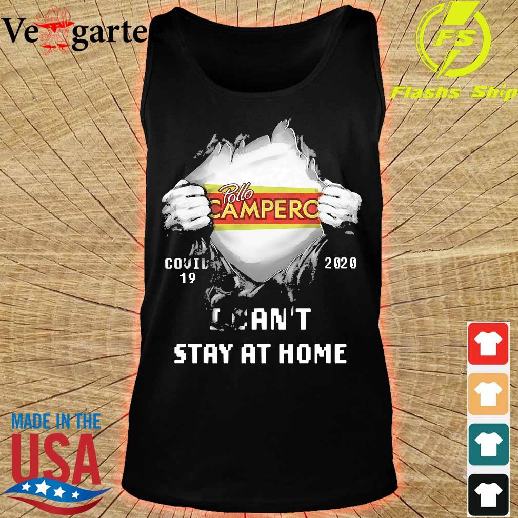 Blood inside me Pollo Campero covid-19 2020 I can't stay at home s tank top