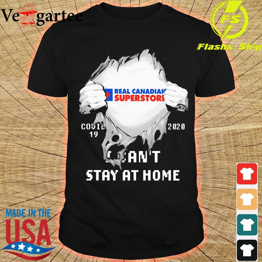 Blood inside me Real Canadian Superstore covid-19 2020 I can't stay at home shirt