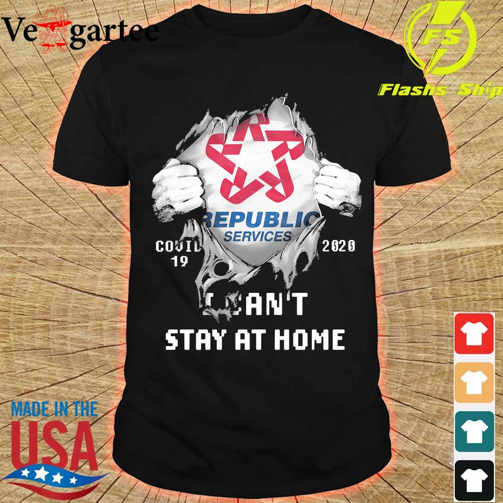 Blood inside me Republic Services covid-19 2020 I can't stay at home shirt