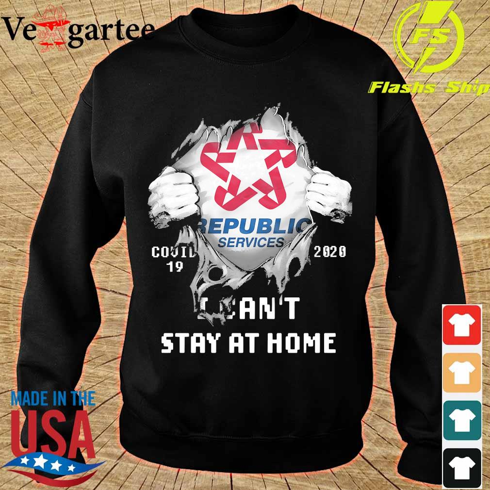Blood inside me Republic Services covid-19 2020 I can't stay at home s sweater