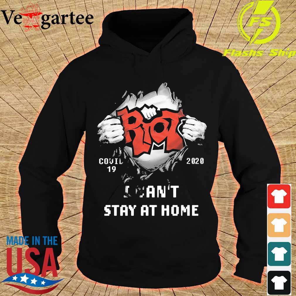 Blood inside me Riot covid-19 2020 I can't stay at home s hoodie