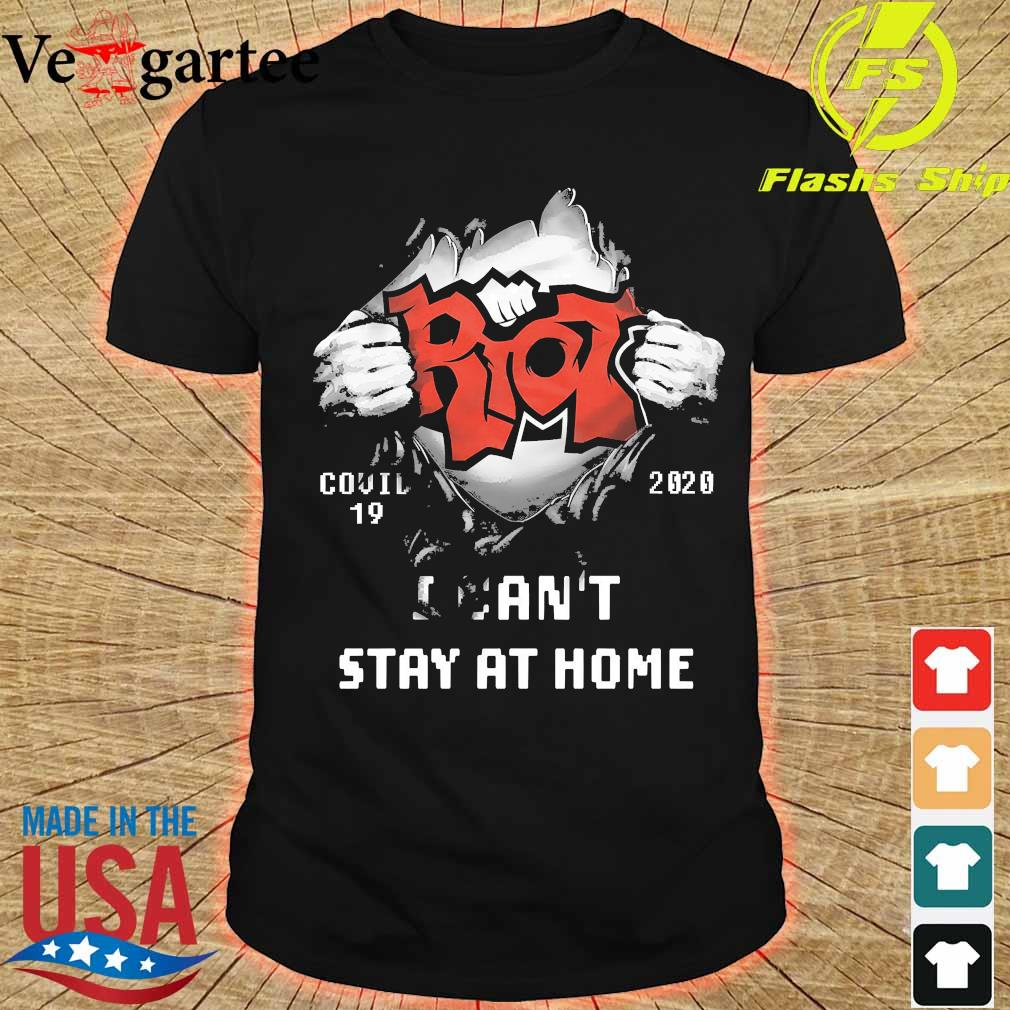 Blood inside me Riot covid-19 2020 I can't stay at home shirt