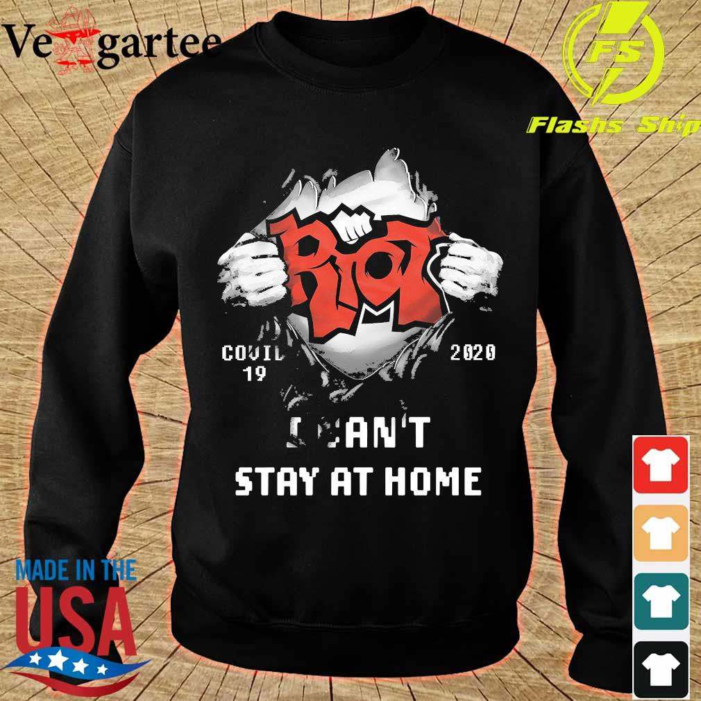 Blood inside me Riot covid-19 2020 I can't stay at home s sweater
