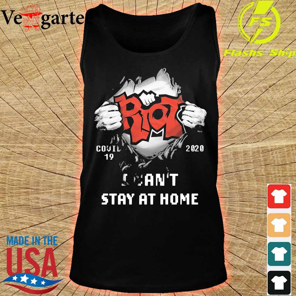 Blood inside me Riot covid-19 2020 I can't stay at home s tank top
