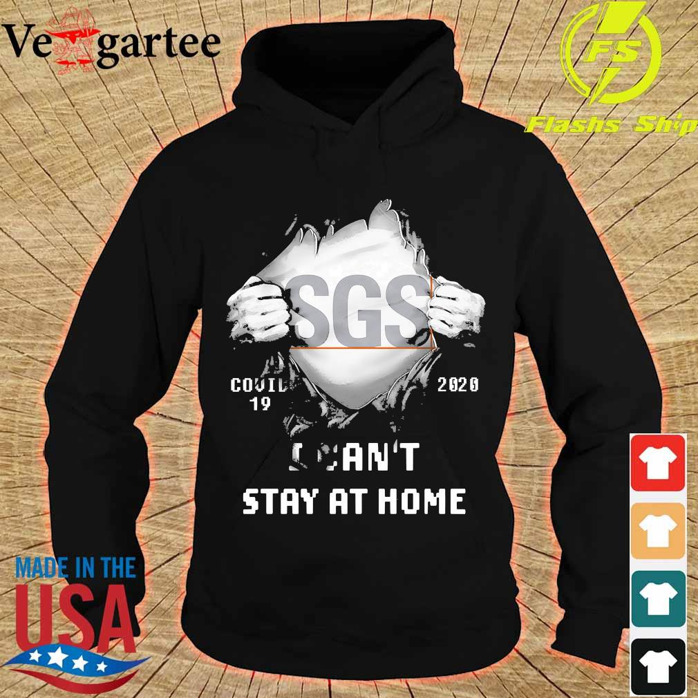 Blood inside me SGS covid-19 2020 I can't stay at home s hoodie