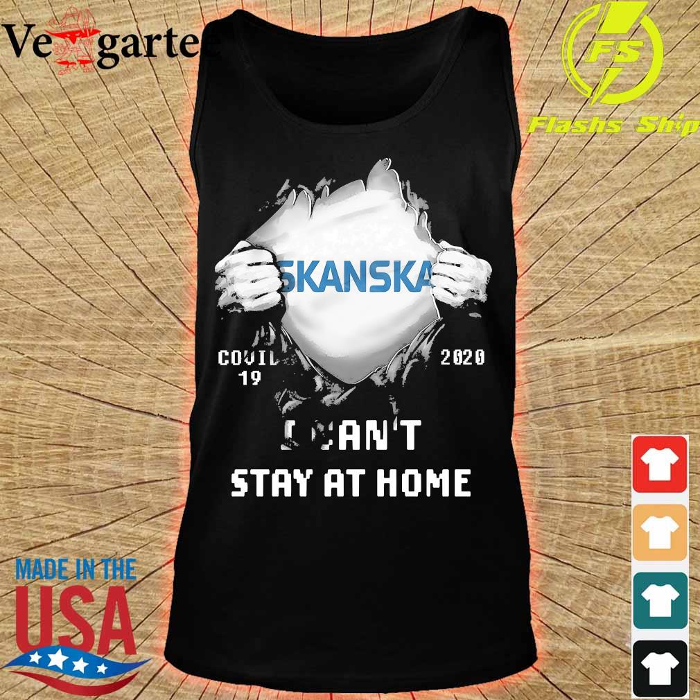 Blood inside me Skanska covid-19 2020 I can't stay at home s tank top