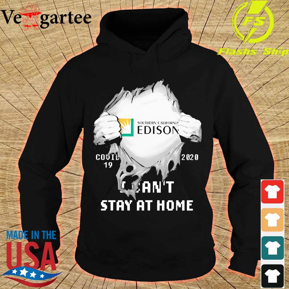 Blood inside me Southern California Edison covid-19 2020 I can't stay at home s hoodie