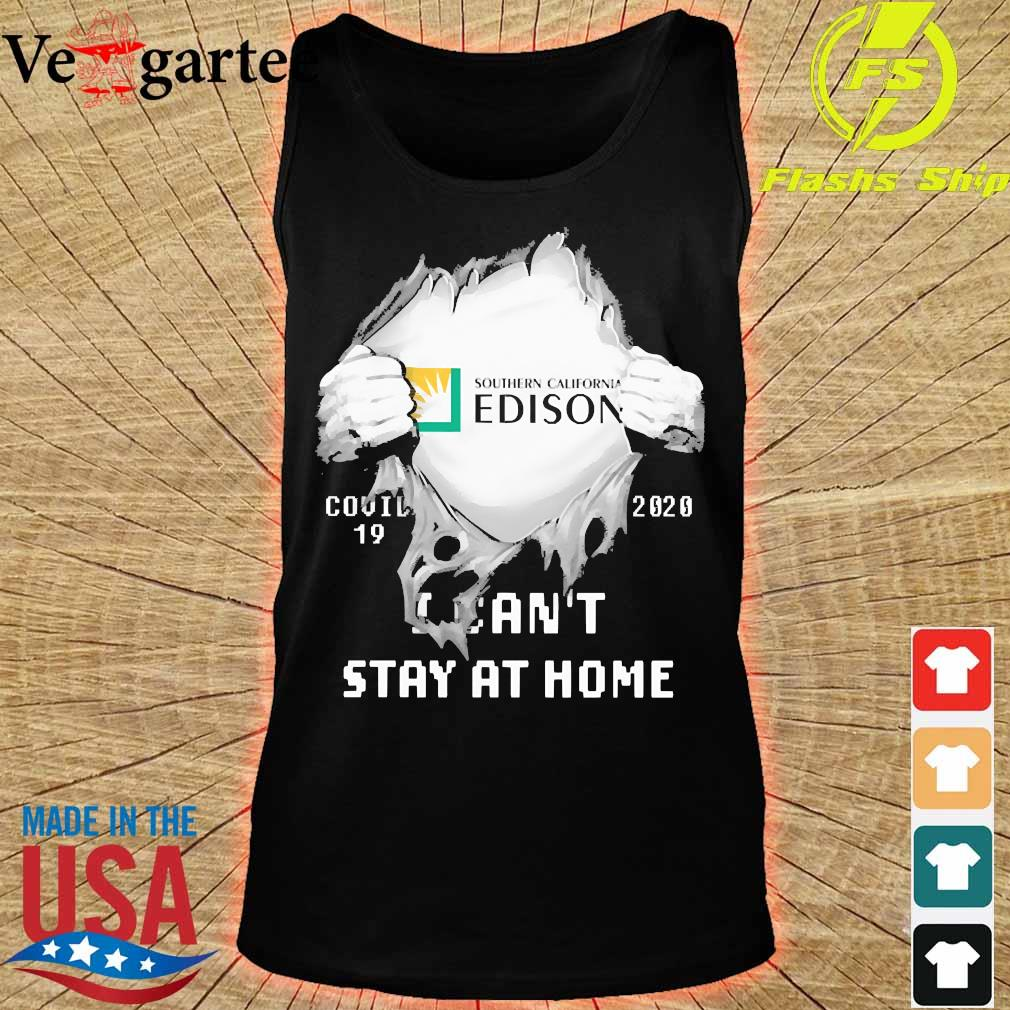 Blood inside me Southern California Edison covid-19 2020 I can't stay at home s tank top