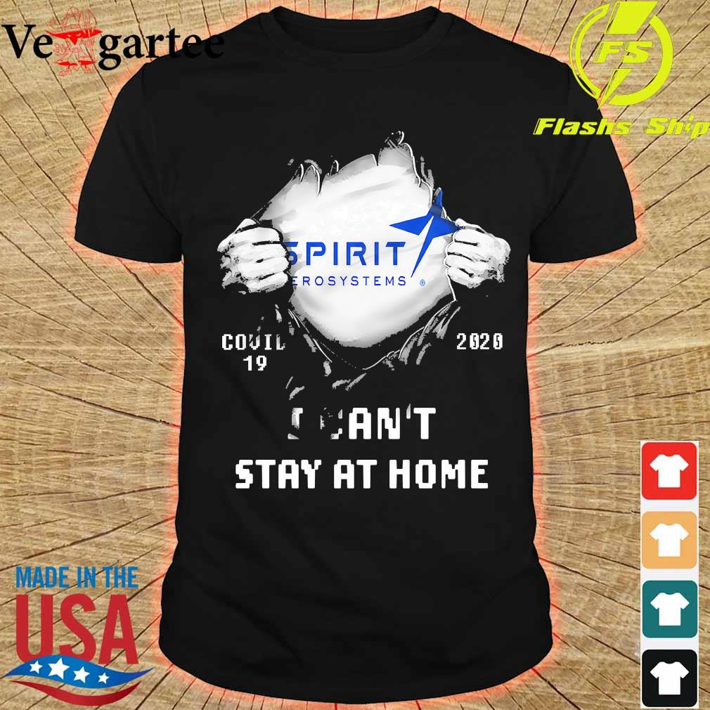Blood inside me Spirit aerosystems covid-19 2020 I can't stay at home shirt