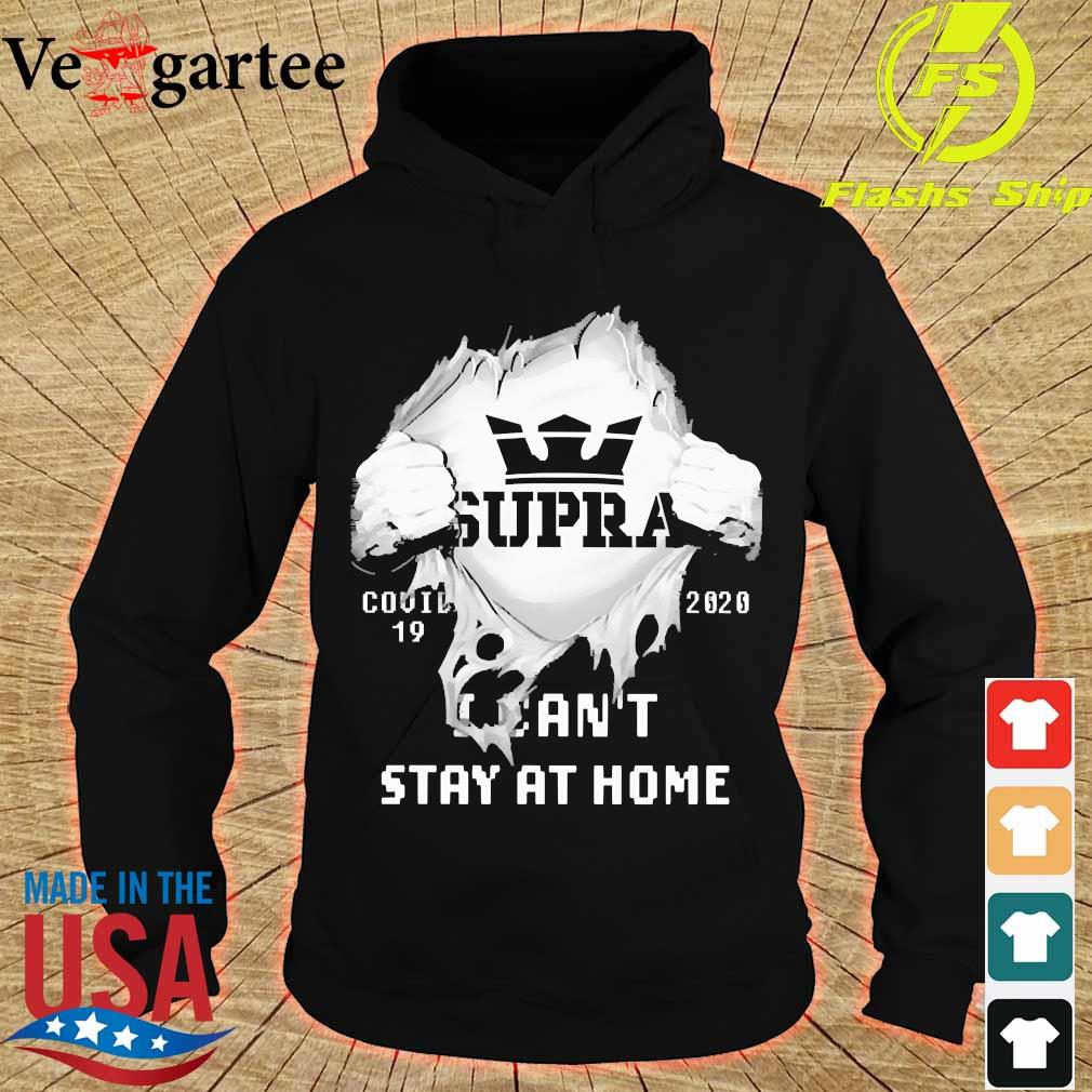 Blood inside me Supra covid-19 2020 I can't stay at home s hoodie