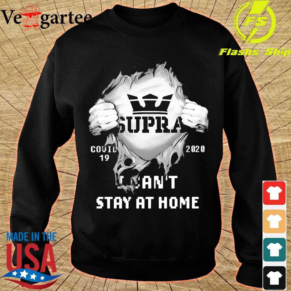 Blood inside me Supra covid-19 2020 I can't stay at home s sweater