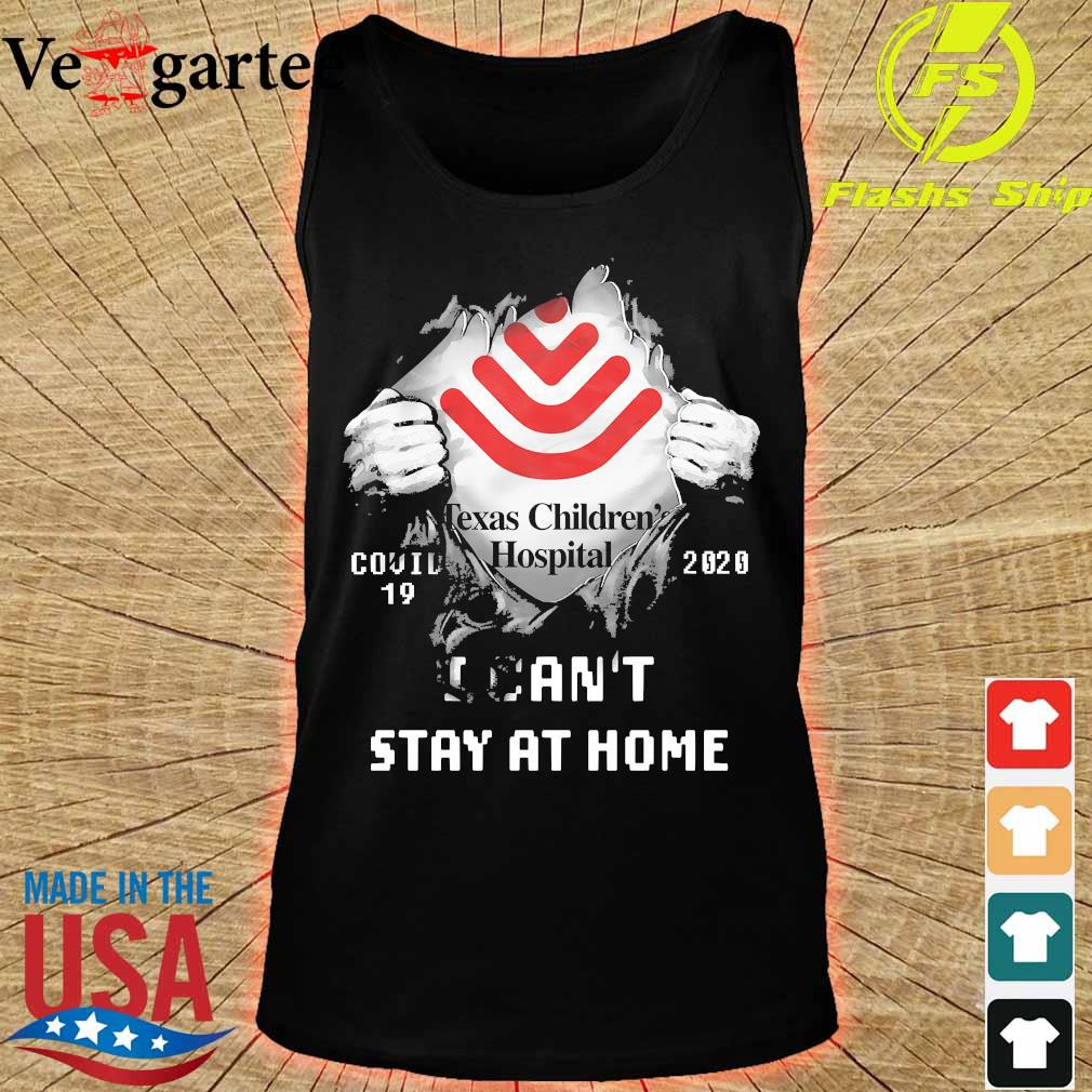 Blood inside me Texas Children_s Hospital covid-19 2020 I can't stay at home s tank top