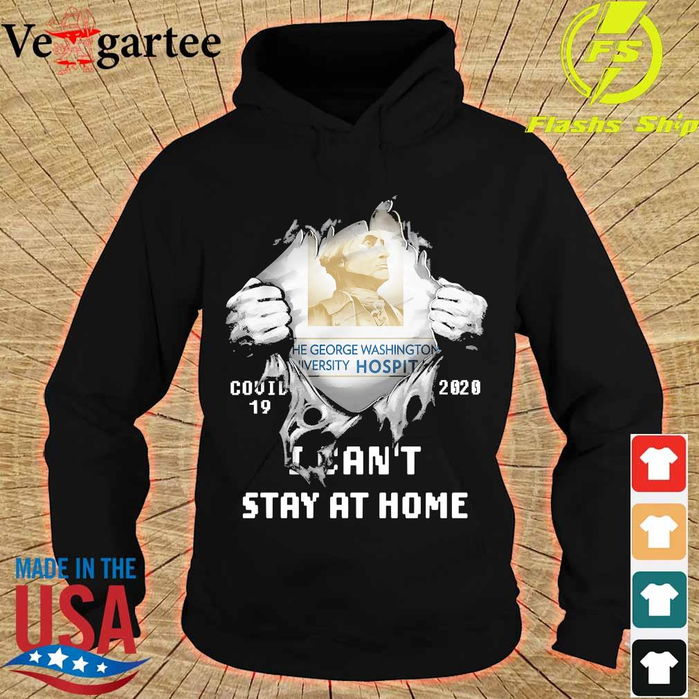 Blood inside me the George Washington University Hospital covid-19 2020 I can't stay at home s hoodie